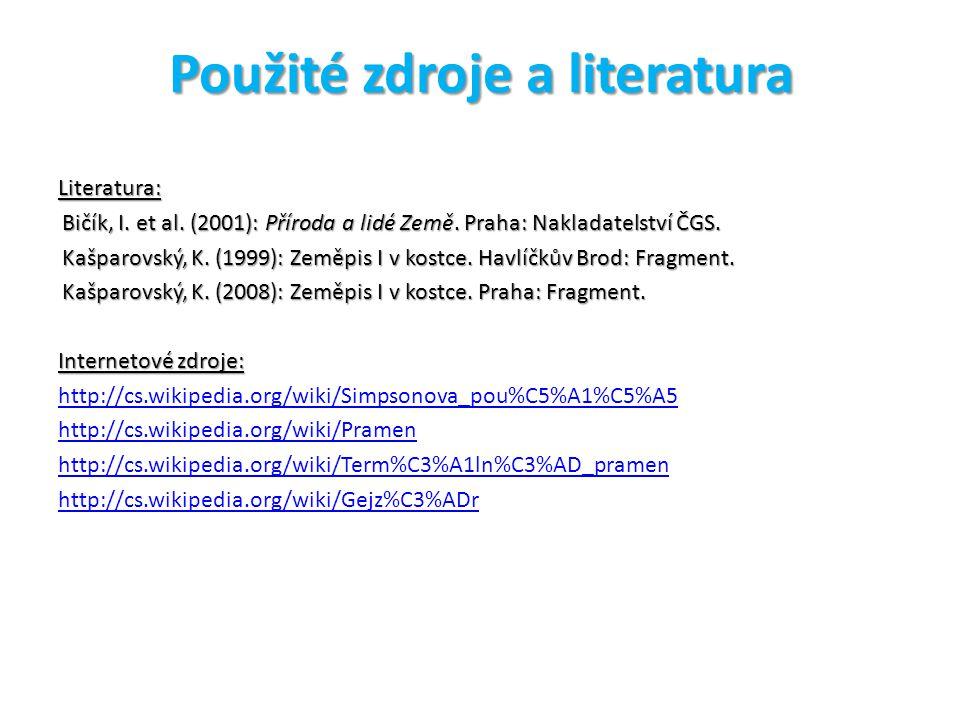Použité zdroje a literatura Obrazové materiály: DUNN, Andrew.