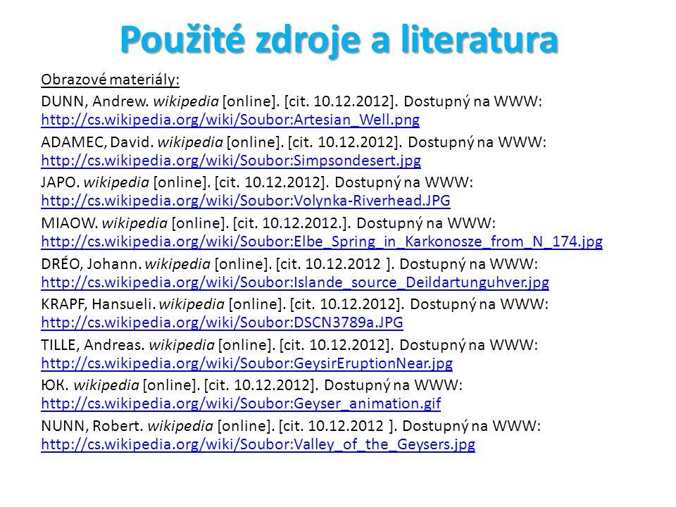 Použité zdroje a literatura Obrazové materiály: DUNN, Andrew. wikipedia [online]. [cit. 10.12.2012]. Dostupný na WWW: http://cs.wikipedia.org/wiki/Sou