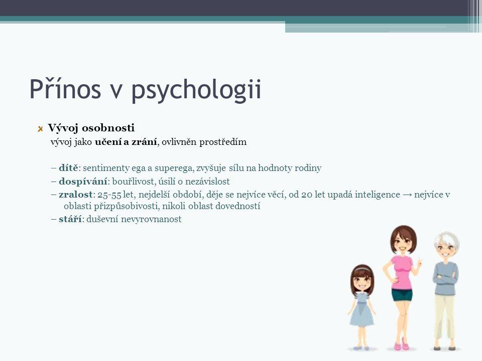 Přínos v psychologii Vývoj osobnosti vývoj jako učení a zrání, ovlivněn prostředím – dítě: sentimenty ega a superega, zvyšuje sílu na hodnoty rodiny –