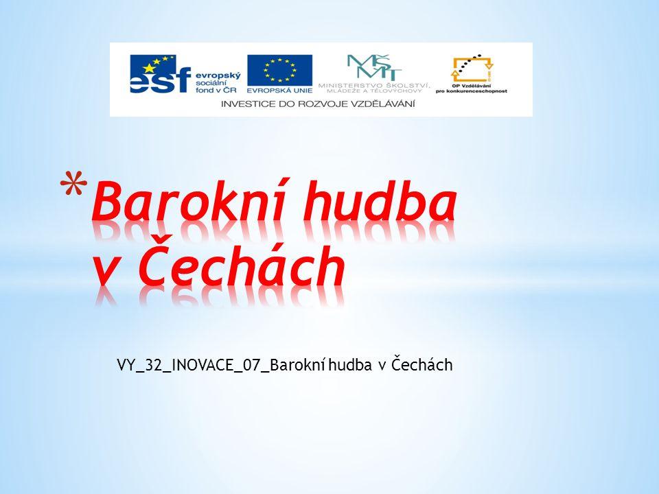VY_32_INOVACE_07_Barokní hudba v Čechách