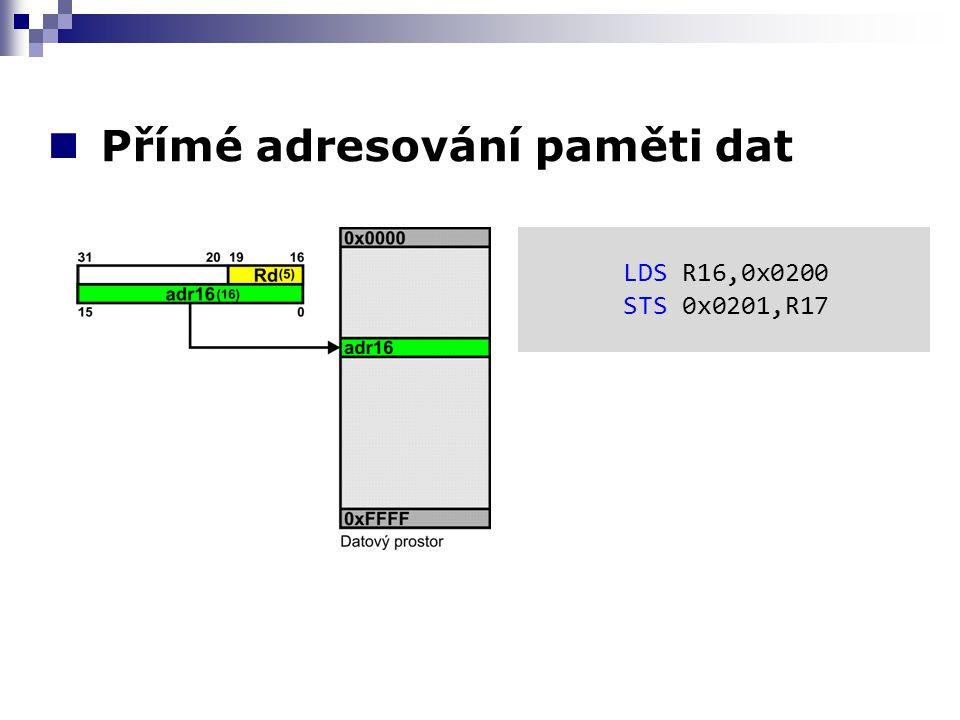 Nepřímé adresování paměti dat LDI XL,LOW(adr16) LDI XH,HIGH(adr16) LD R16,X Nepřímá adresace
