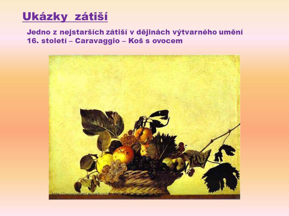 Ukázky zátiší Jedno z nejstarších zátiší v dějinách výtvarného umění 16.