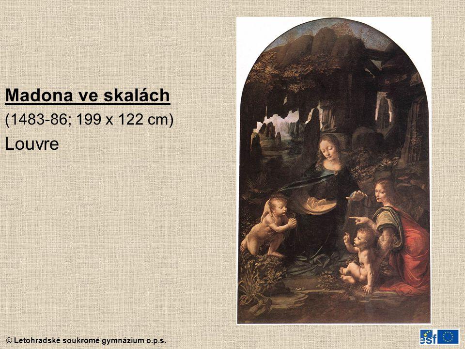 © Letohradské soukromé gymnázium o.p.s. Madona ve skalách (1483-86; 199 x 122 cm) Louvre