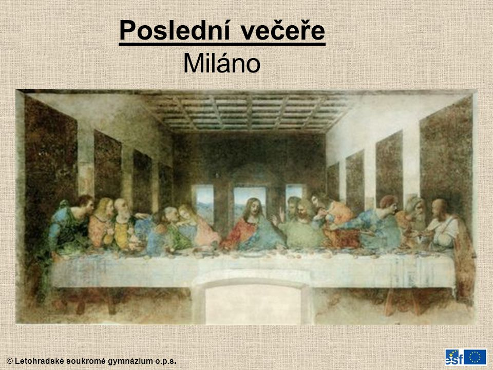 © Letohradské soukromé gymnázium o.p.s. Poslední večeře Miláno