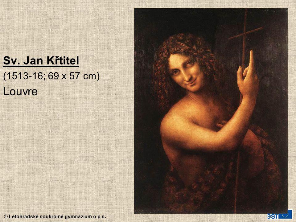 © Letohradské soukromé gymnázium o.p.s. Sv. Jan Křtitel (1513-16; 69 x 57 cm) Louvre
