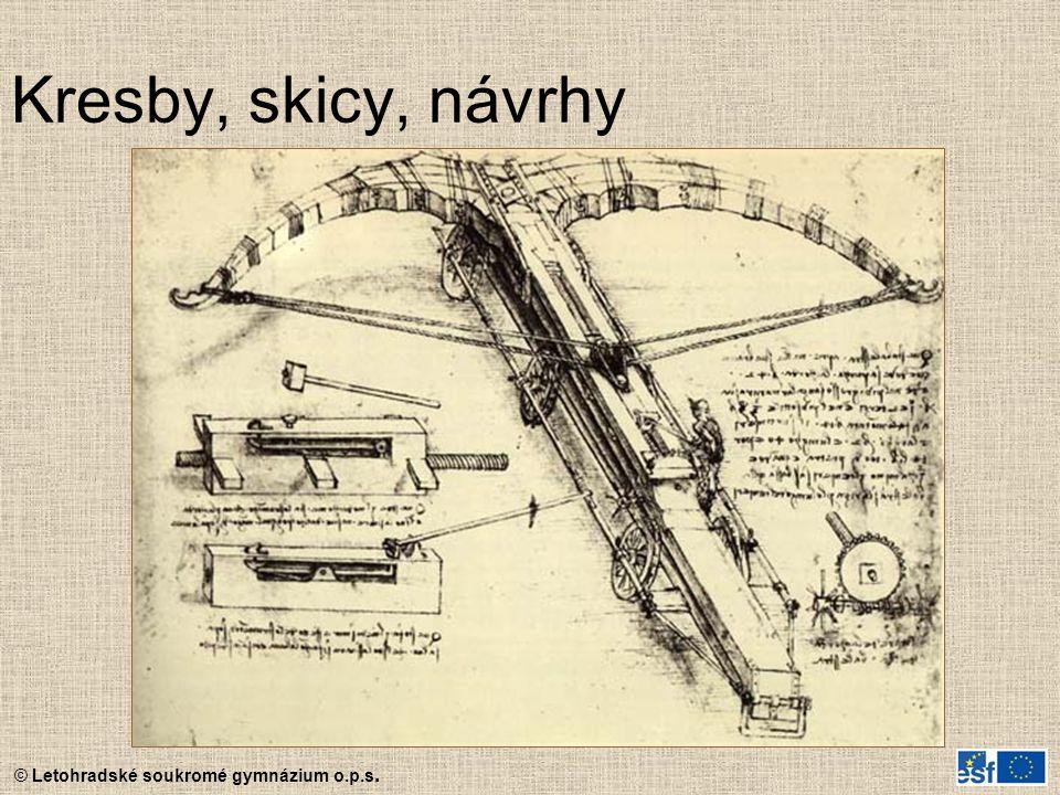 © Letohradské soukromé gymnázium o.p.s. Kresby, skicy, návrhy