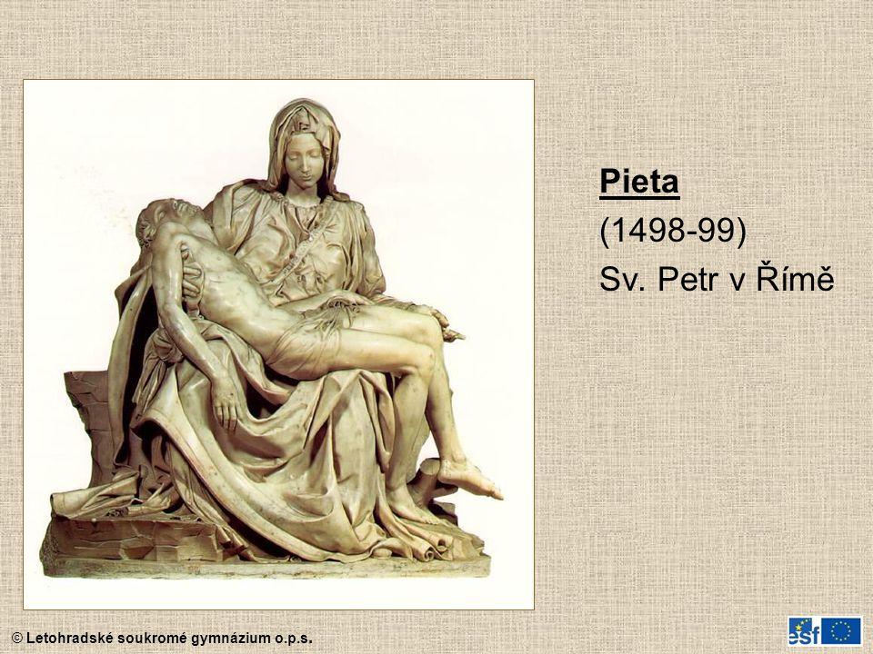 © Letohradské soukromé gymnázium o.p.s. Pieta (1498-99) Sv. Petr v Římě