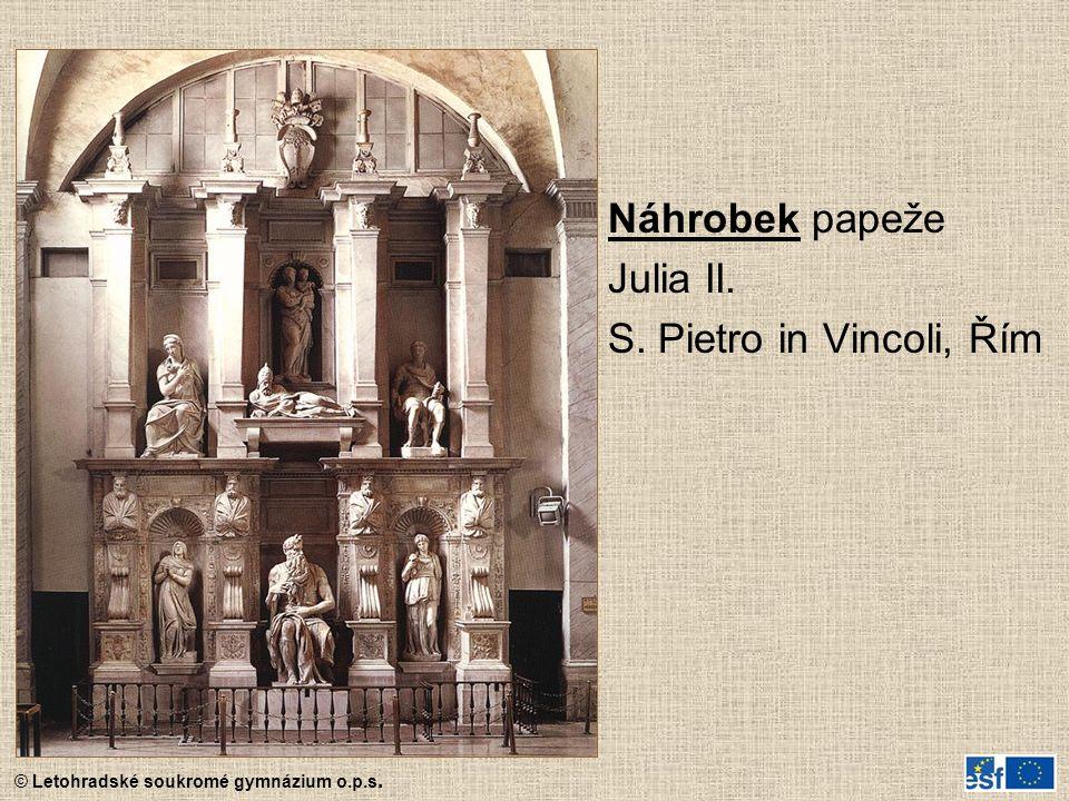 © Letohradské soukromé gymnázium o.p.s. Náhrobek papeže Julia II. S. Pietro in Vincoli, Řím