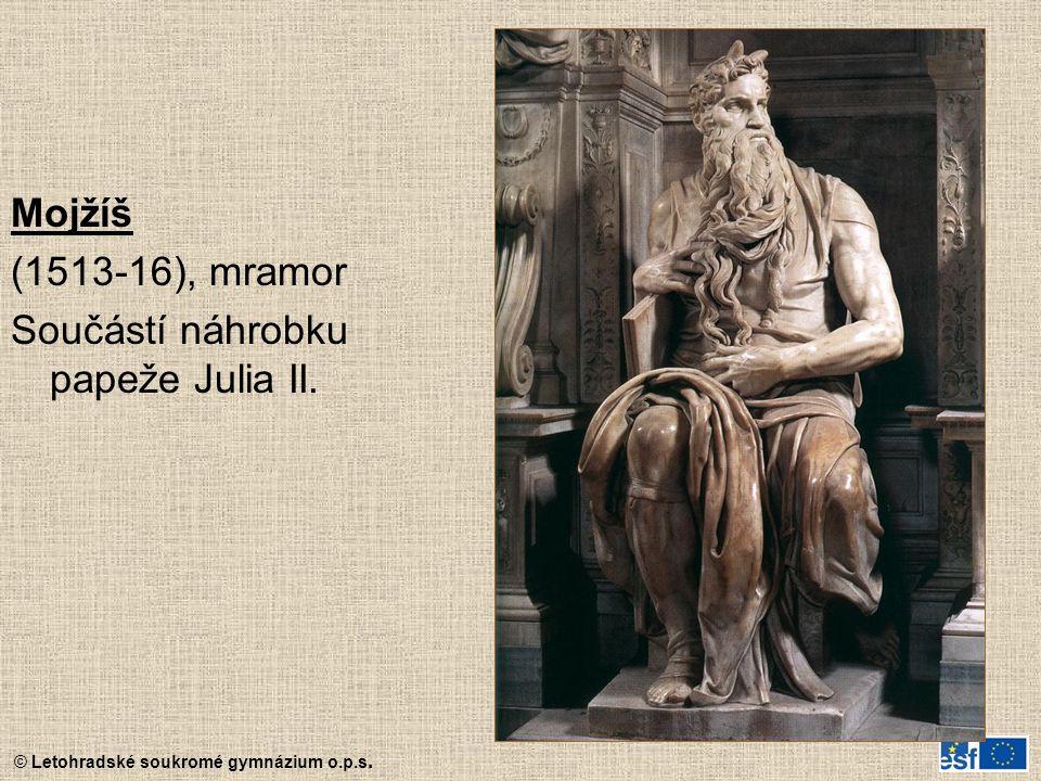© Letohradské soukromé gymnázium o.p.s. Mojžíš (1513-16), mramor Součástí náhrobku papeže Julia II.