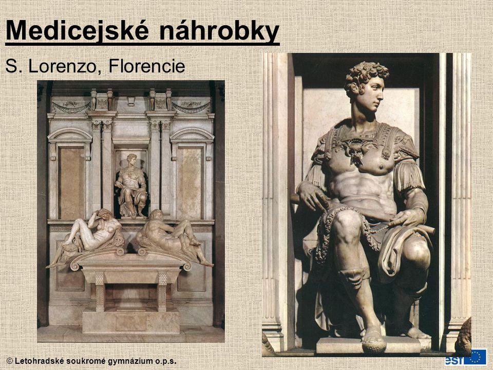© Letohradské soukromé gymnázium o.p.s. Medicejské náhrobky S. Lorenzo, Florencie