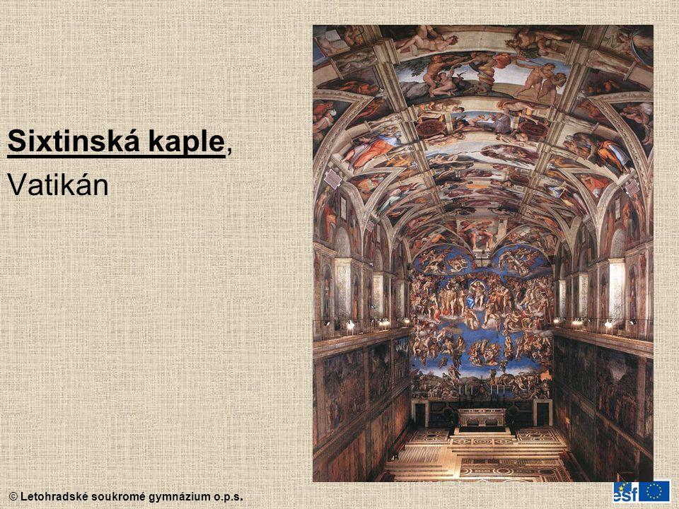 © Letohradské soukromé gymnázium o.p.s. Sixtinská kaple, Vatikán