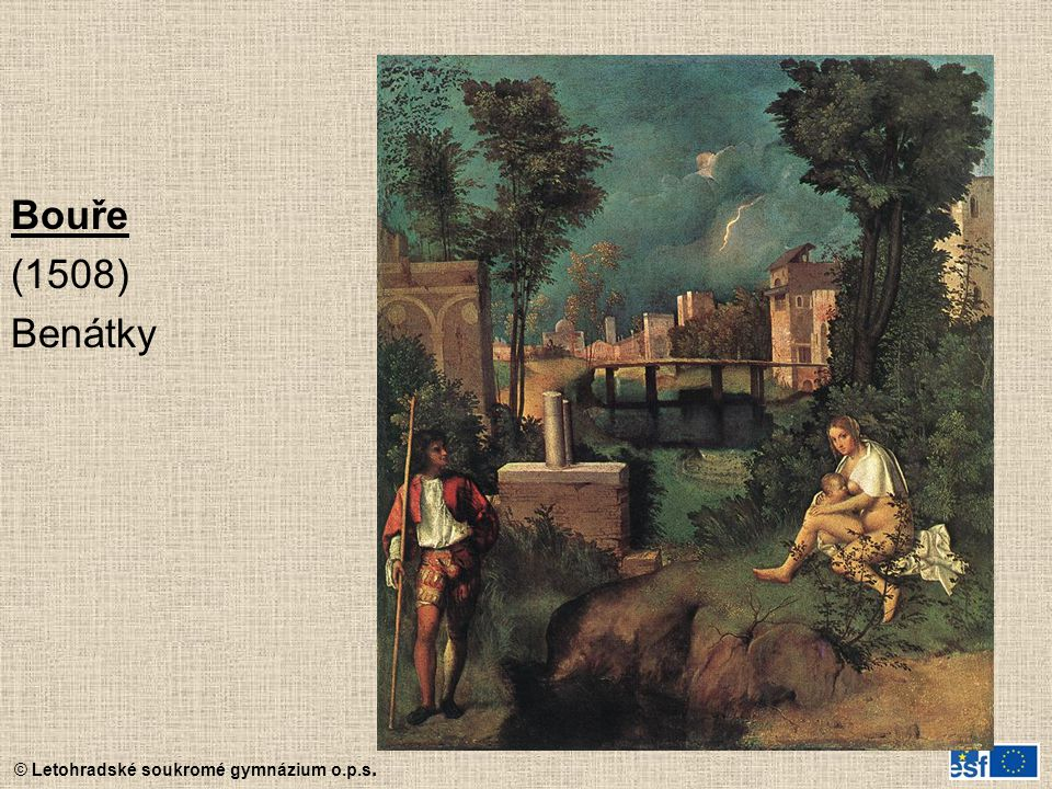 © Letohradské soukromé gymnázium o.p.s. Bouře (1508) Benátky