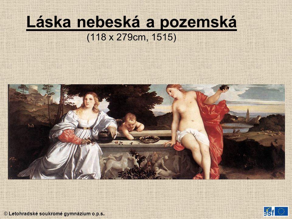 © Letohradské soukromé gymnázium o.p.s. Láska nebeská a pozemská (118 x 279cm, 1515)