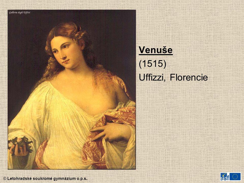 © Letohradské soukromé gymnázium o.p.s. Venuše (1515) Uffizzi, Florencie