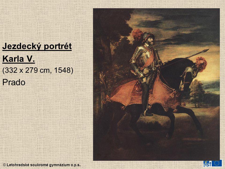 © Letohradské soukromé gymnázium o.p.s. Jezdecký portrét Karla V. (332 x 279 cm, 1548) Prado