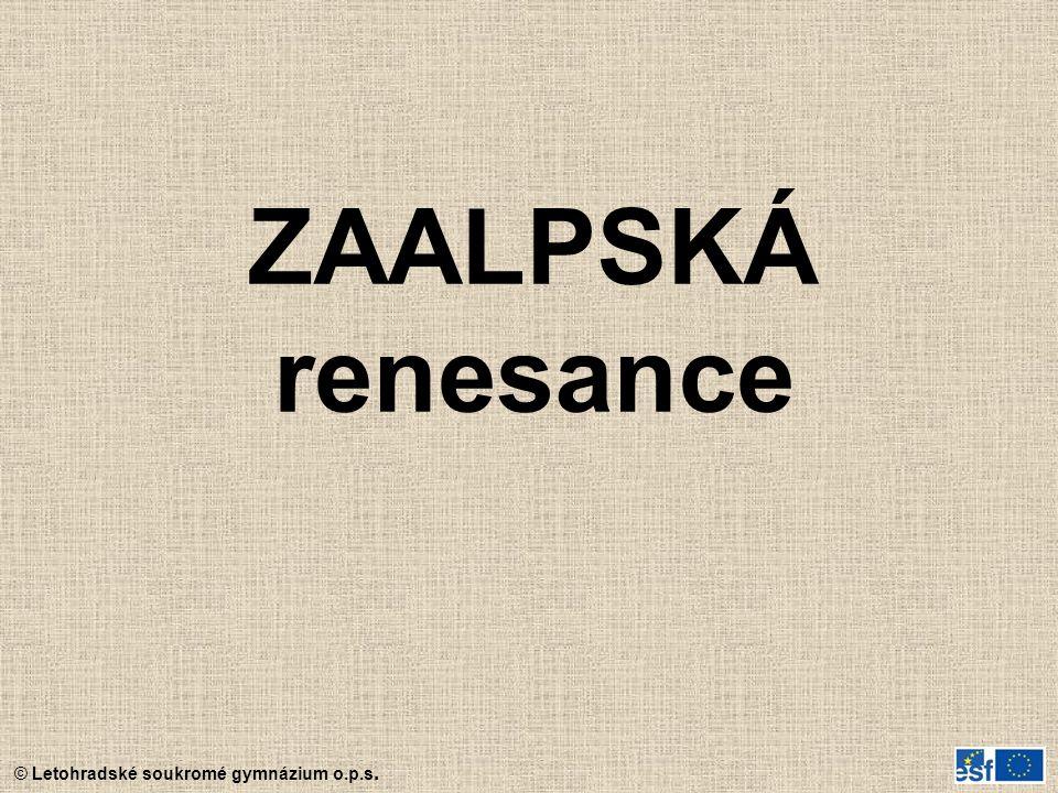 © Letohradské soukromé gymnázium o.p.s. ZAALPSKÁ renesance