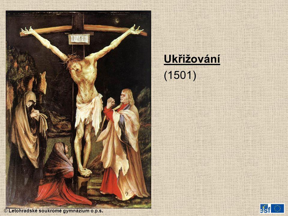 © Letohradské soukromé gymnázium o.p.s. Ukřižování (1501)