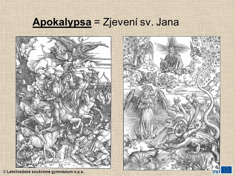 © Letohradské soukromé gymnázium o.p.s. Apokalypsa = Zjevení sv. Jana