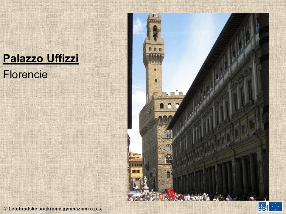 © Letohradské soukromé gymnázium o.p.s. Palazzo Uffizzi Florencie