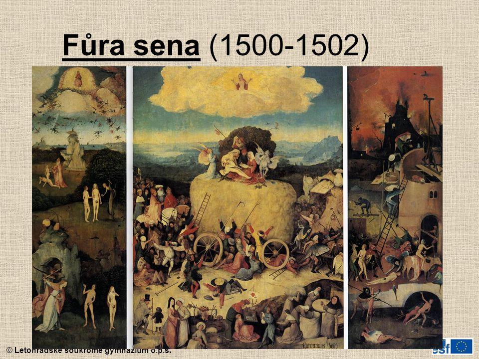 © Letohradské soukromé gymnázium o.p.s. Fůra sena (1500-1502)