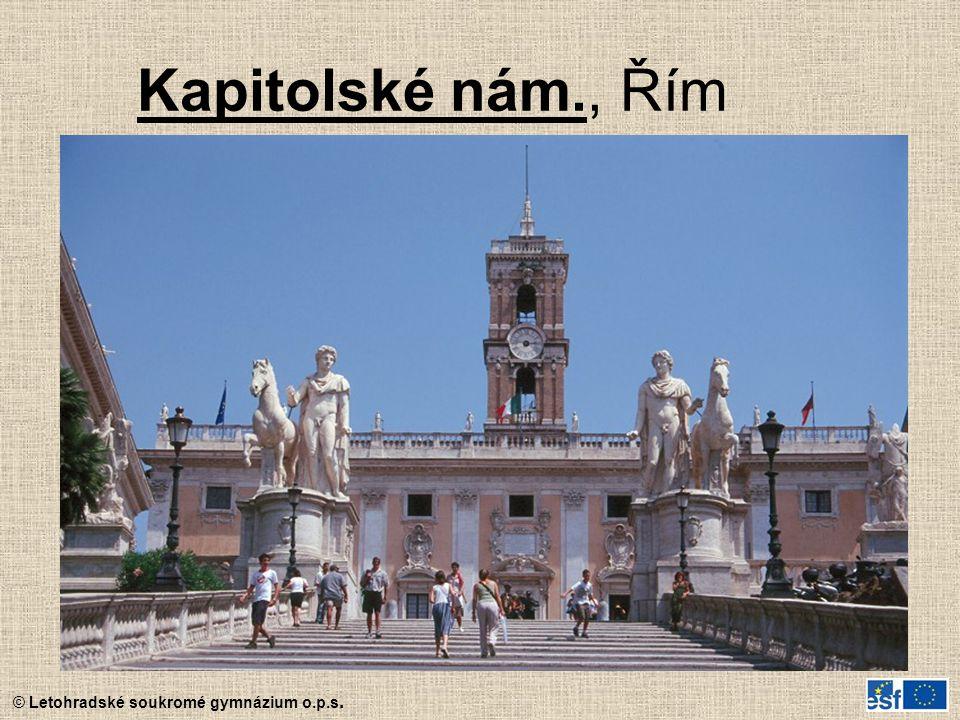 © Letohradské soukromé gymnázium o.p.s. Kapitolské nám., Řím