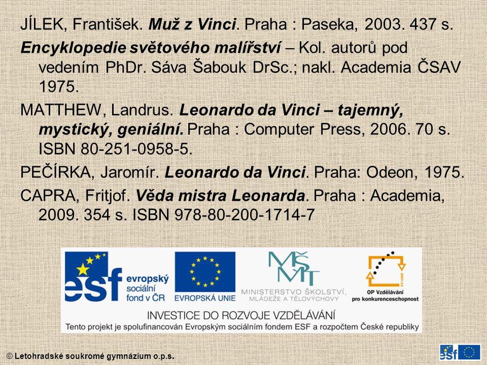© Letohradské soukromé gymnázium o.p.s. JÍLEK, František. Muž z Vinci. Praha : Paseka, 2003. 437 s. Encyklopedie světového malířství – Kol. autorů pod