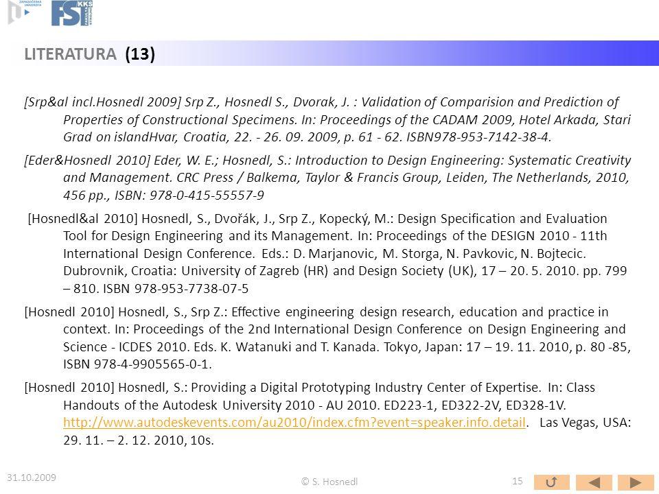[Srp&al incl.Hosnedl 2009] Srp Z., Hosnedl S., Dvorak, J. : Validation of Comparision and Prediction of Properties of Constructional Specimens. In: Pr