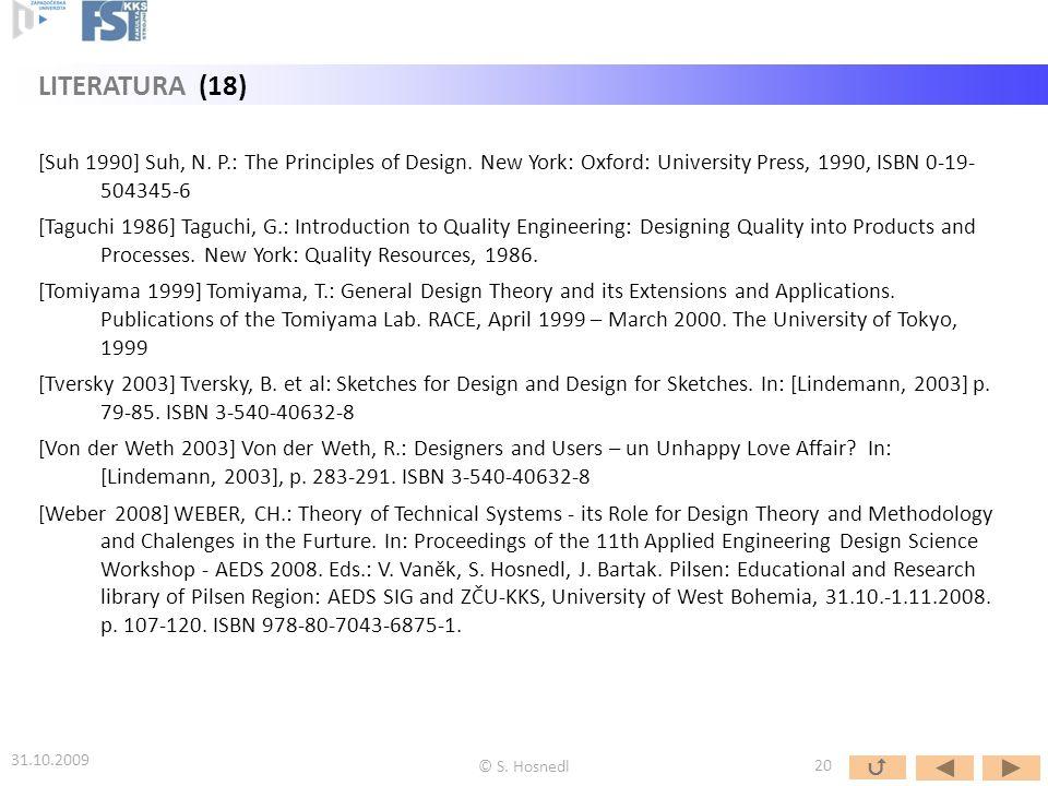 [Suh 1990] Suh, N. P.: The Principles of Design. New York: Oxford: University Press, 1990, ISBN 0-19- 504345-6 [Taguchi 1986] Taguchi, G.: Introductio