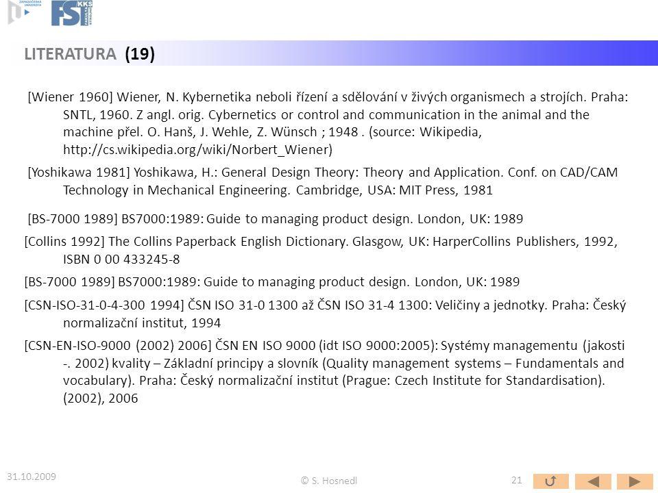 [Wiener 1960] Wiener, N. Kybernetika neboli řízení a sdělování v živých organismech a strojích. Praha: SNTL, 1960. Z angl. orig. Cybernetics or contro