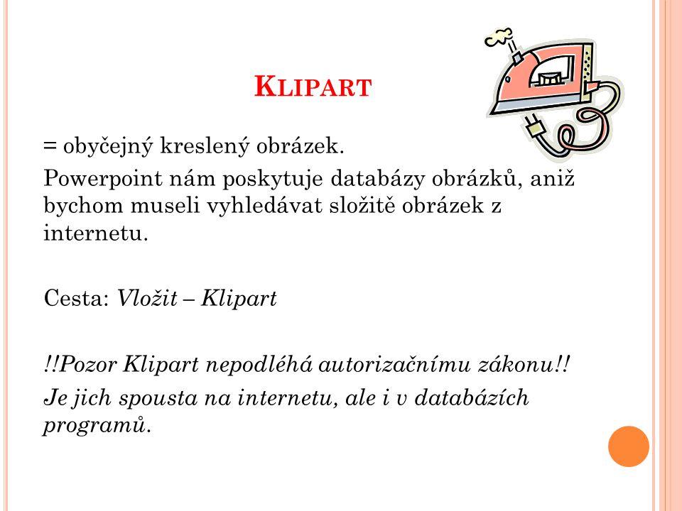 K LIPART = obyčejný kreslený obrázek.
