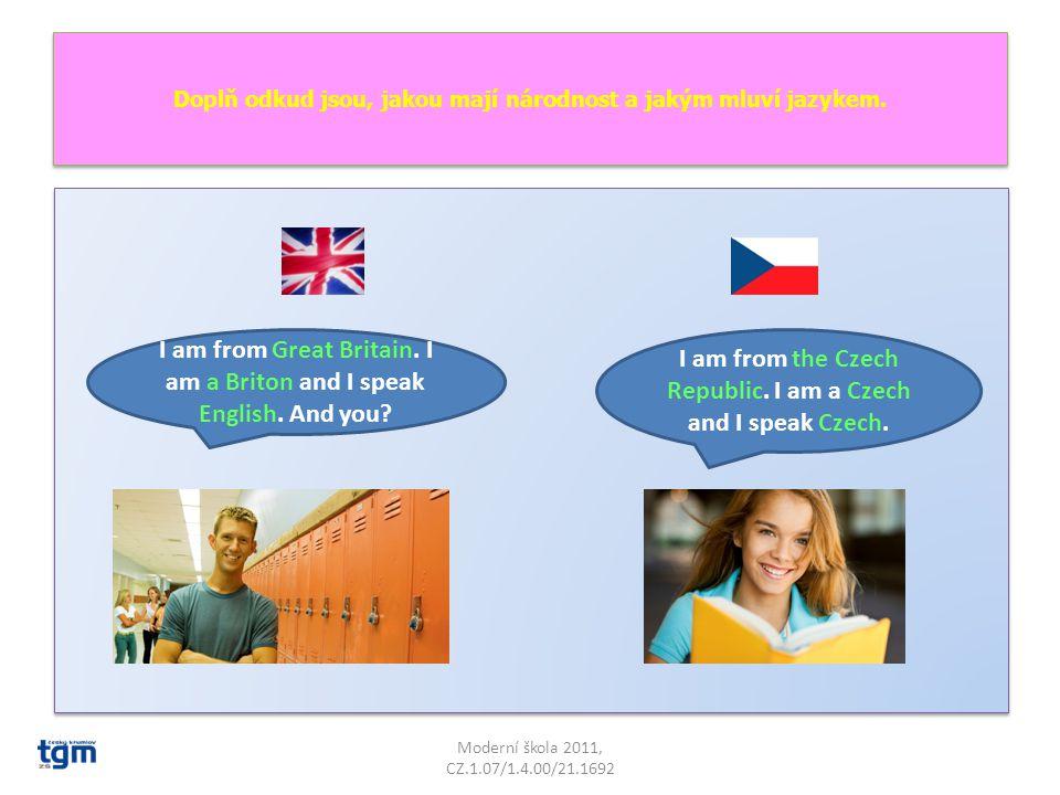 Doplň odkud jsou, jakou mají národnost a jakým mluví jazykem.