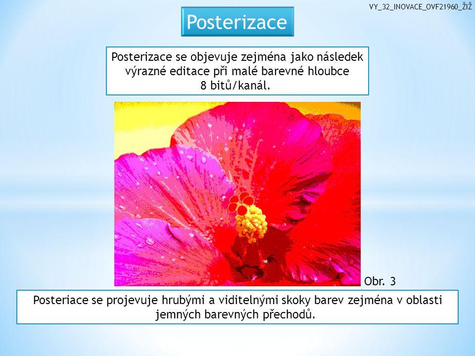 Posteriace se projevuje hrubými a viditelnými skoky barev zejména v oblasti jemných barevných přechodů.