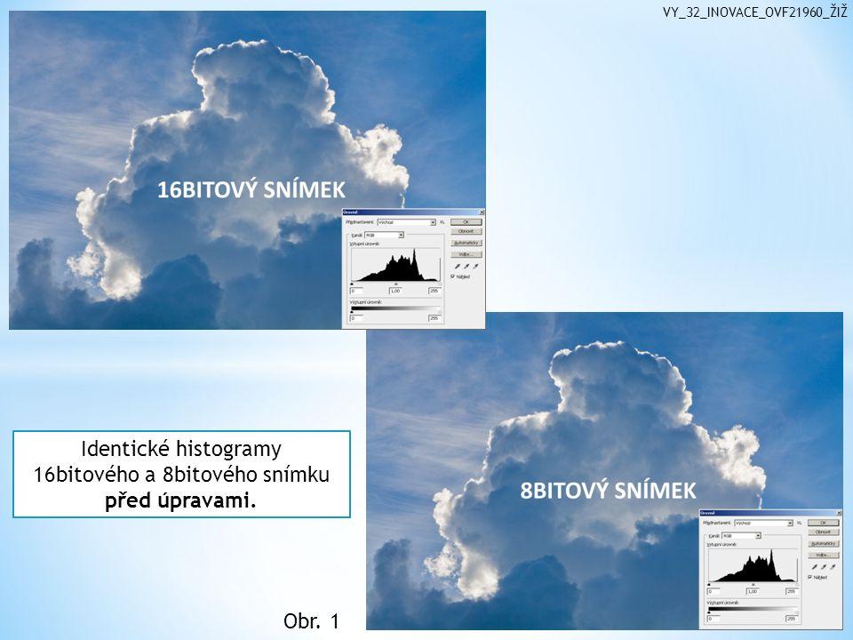 Identické histogramy 16bitového a 8bitového snímku před úpravami. Obr. 1 VY_32_INOVACE_OVF21960_ŽIŽ