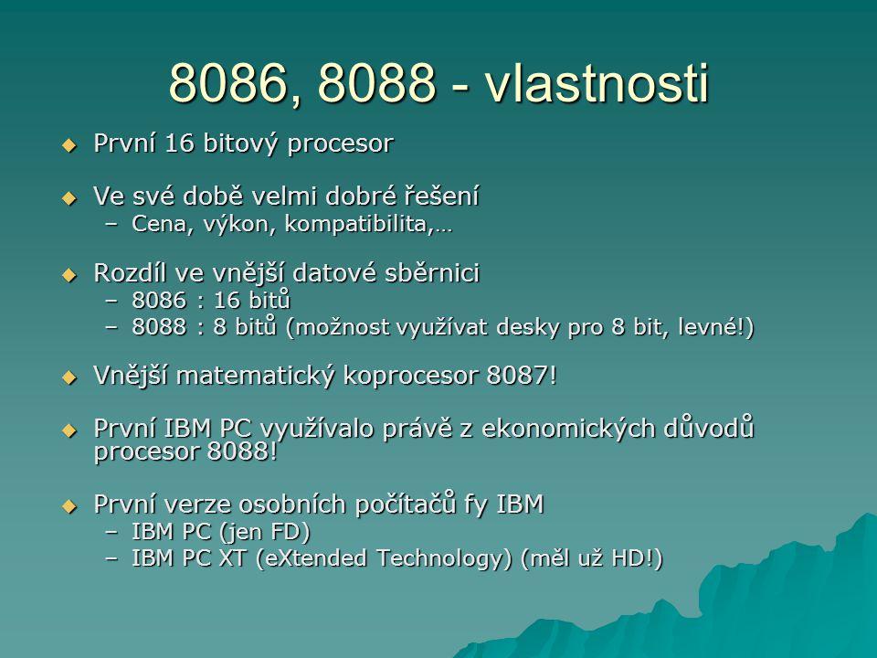 8086, 8088 - vlastnosti  První 16 bitový procesor  Ve své době velmi dobré řešení –Cena, výkon, kompatibilita,…  Rozdíl ve vnější datové sběrnici –