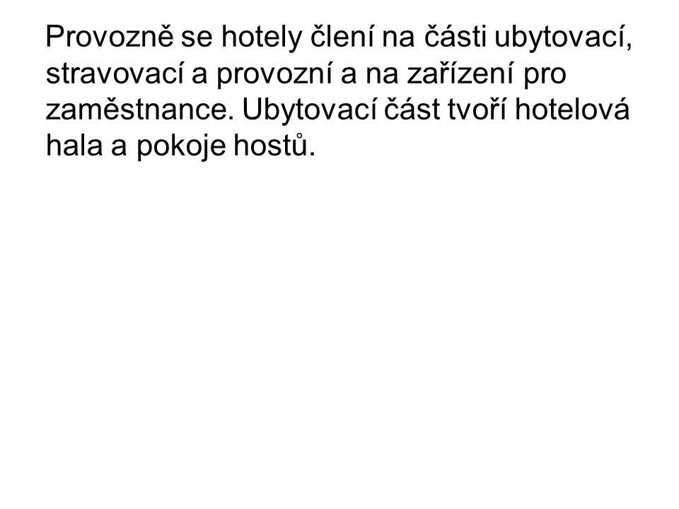 Provozně se hotely člení na části ubytovací, stravovací a provozní a na zařízení pro zaměstnance. Ubytovací část tvoří hotelová hala a pokoje hostů.