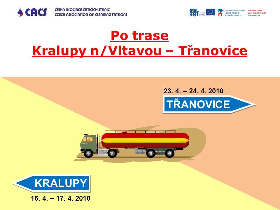 KRALUPY TŘANOVICE Po trase Kralupy n/Vltavou – Třanovice 16. 4. – 17. 4. 2010 23. 4. – 24. 4. 2010