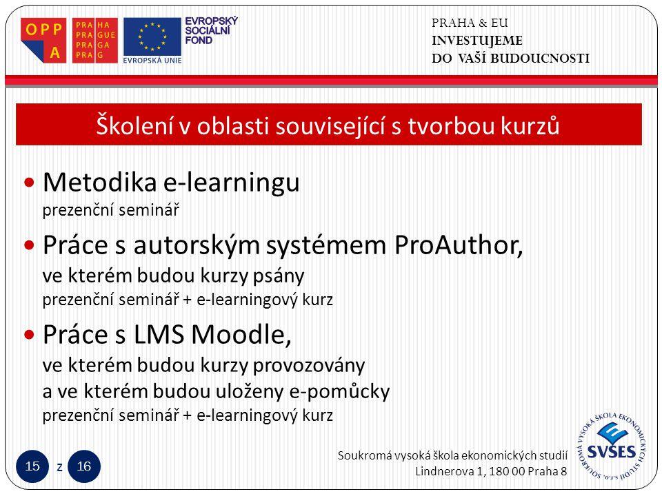 PRAHA & EU INVESTUJEME DO VAŠÍ BUDOUCNOSTI Soukromá vysoká škola ekonomických studií Lindnerova 1, 180 00 Praha 8 1516 z Klepnutím lze upravit styl předlohy nadpisů.