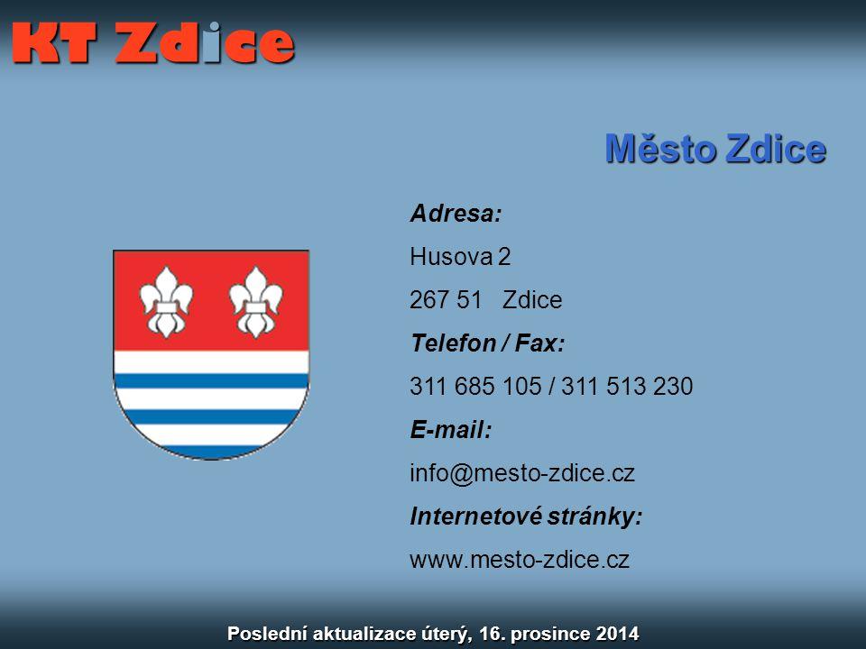 Město Zdice Adresa: Husova 2 267 51 Zdice Telefon / Fax: 311 685 105 / 311 513 230 E-mail: info@mesto-zdice.cz Internetové stránky: www.mesto-zdice.cz