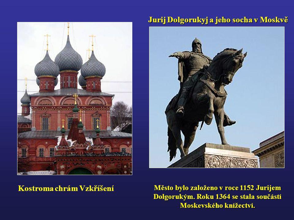 Město KOSTROMA leží u soutoku řek Volha a Kostroma