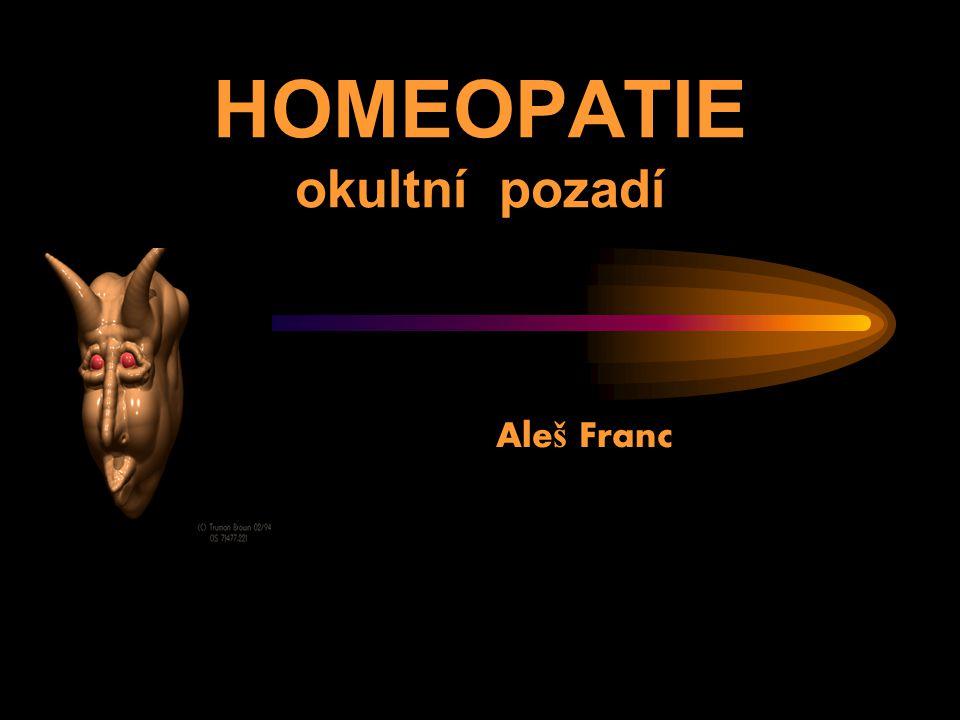 HOMEOPATIE okultní pozadí Ale š Franc
