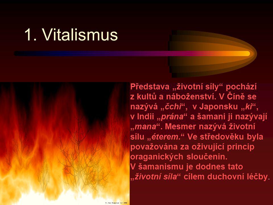 """1.Vitalismus Představa """"životní síly pochází z kultů a náboženství."""
