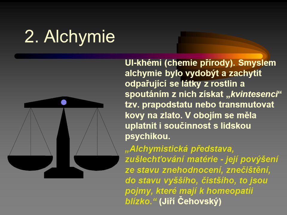 2.Alchymie Ul-khémi (chemie přírody).