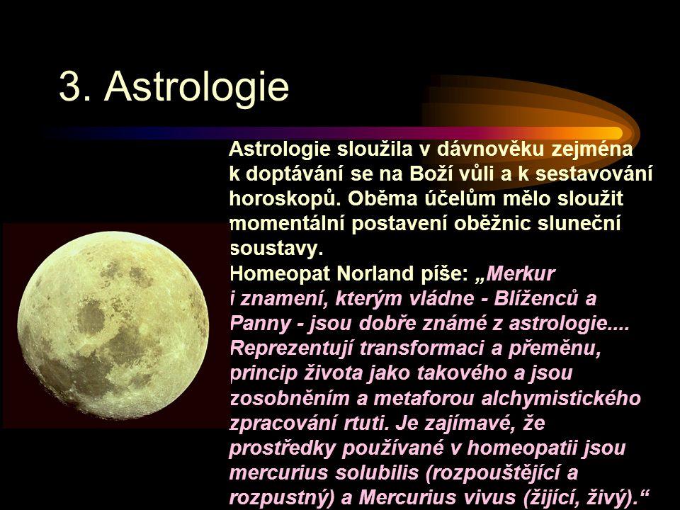 3. Astrologie Astrologie sloužila v dávnověku zejména k doptávání se na Boží vůli a k sestavování horoskopů. Oběma účelům mělo sloužit momentální post