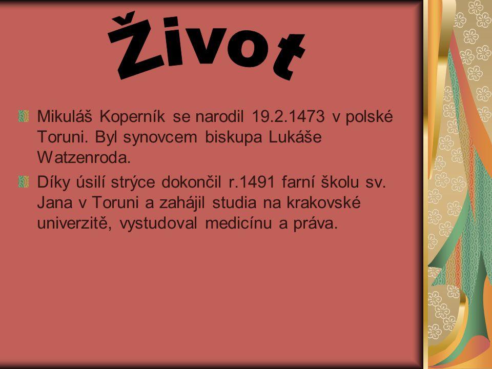 Mikuláš Koperník se narodil 19.2.1473 v polské Toruni.