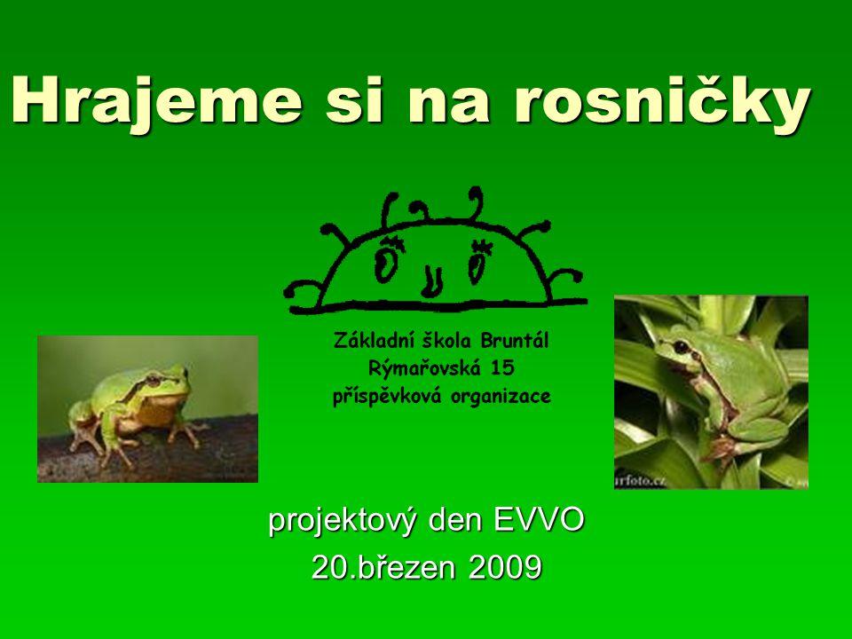 Hrajeme si na rosničky projektový den EVVO 20.březen 2009
