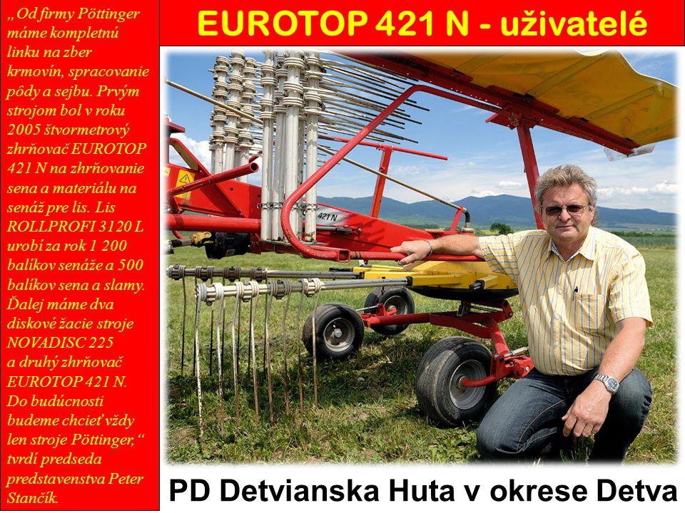 """""""Od firmy Pöttinger máme kompletnú linku na zber krmovín, spracovanie pôdy a sejbu. Prvým strojom bol v roku 2005 štvormetrový zhrňovač EUROTOP 421 N"""