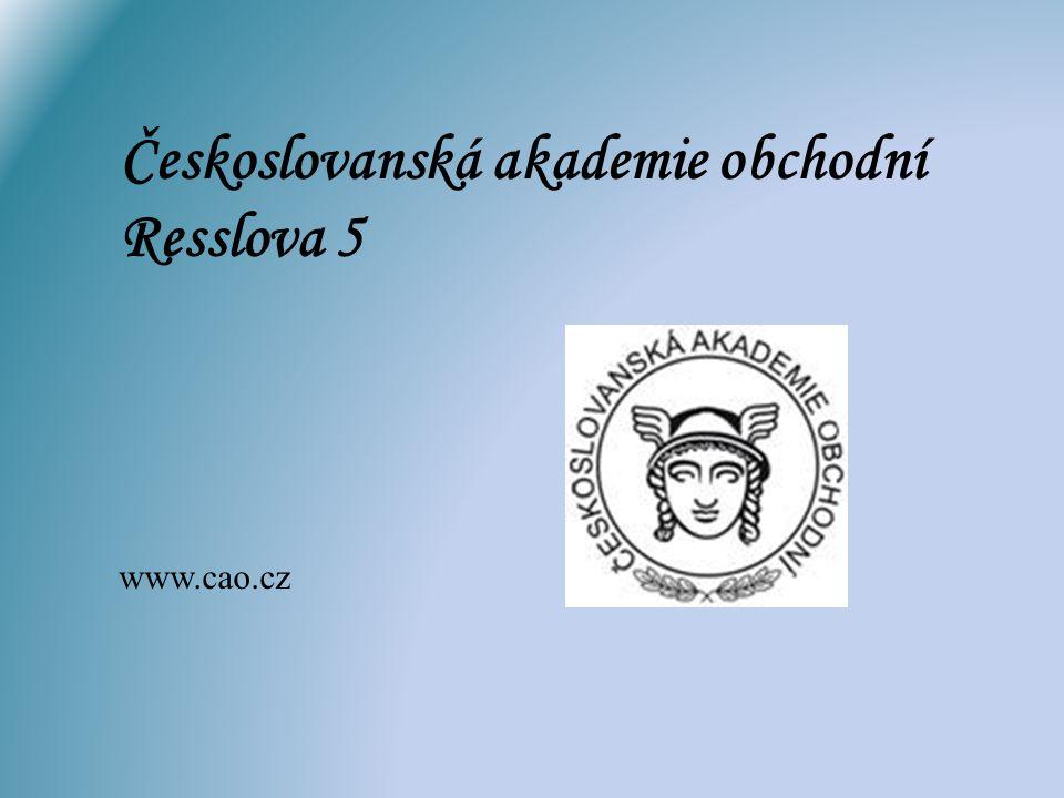 Českoslovanská akademie obchodní Resslova 5 www.cao.cz
