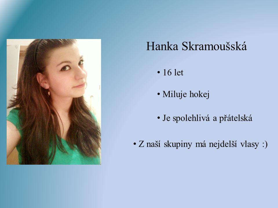 Klára Todorovová 17 let Má ráda jídlo Je s ní legrace Je nejmenší, ale nejstarší :)