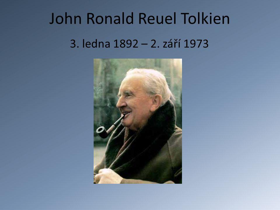 John Ronald Reuel Tolkien 3. ledna 1892 – 2. září 1973