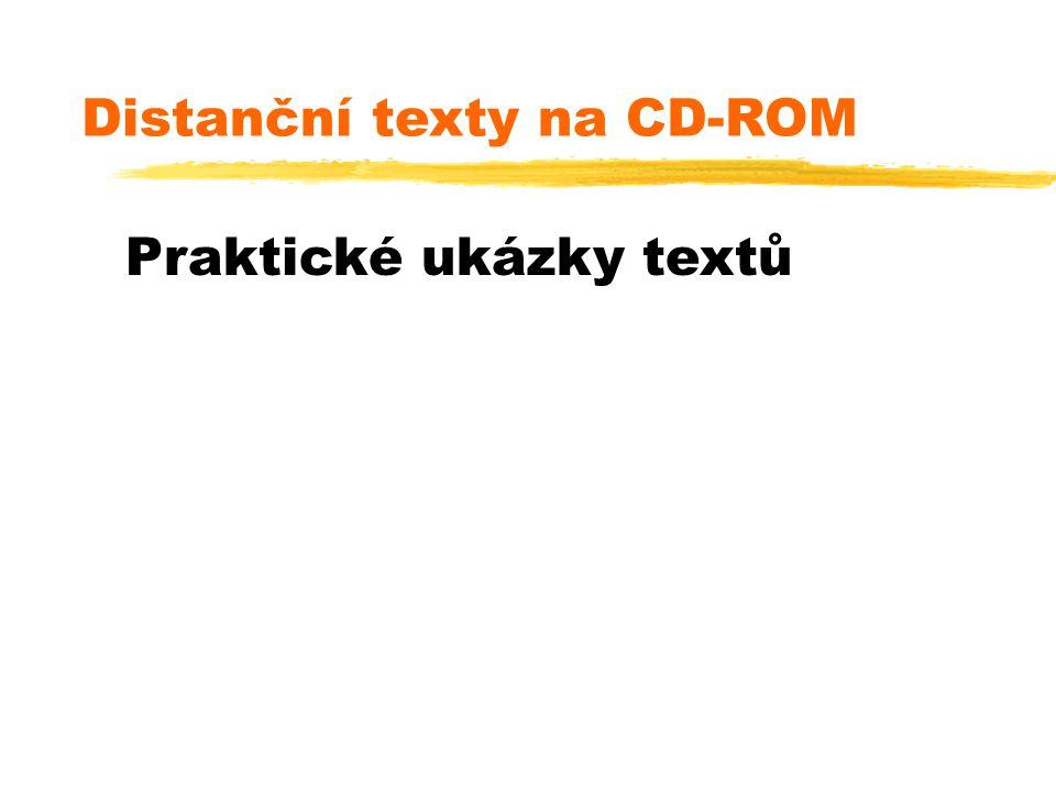Distanční texty na CD-ROM Praktické ukázky textů